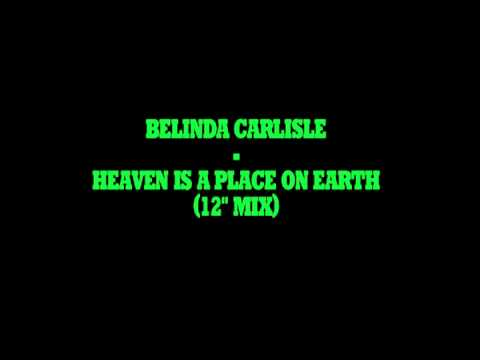 Belinda Carlisle - Heaven Is A Place On Earth (extended)