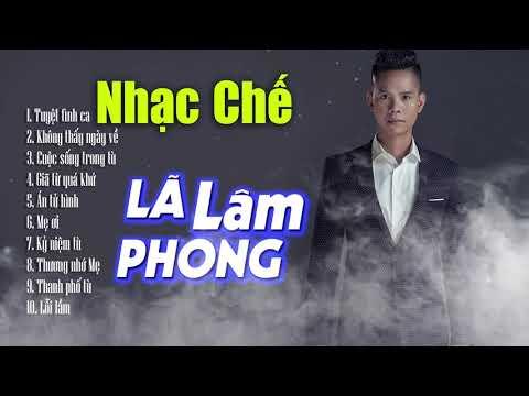 Liên Khúc Nhạc Chế Trong Tù - Lã Phong Lâm