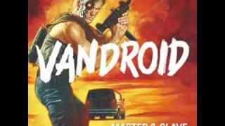 Vandroid - Master & Slave (Van She Tech Remix)
