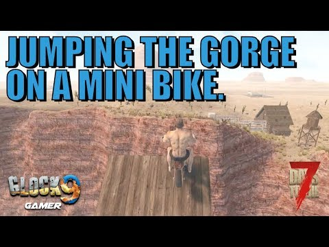 7 Days To Die - Can You Jump The Gorge On A MiniBike?