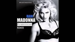 Madonna - Rain (Dj Aristocrat Remix)