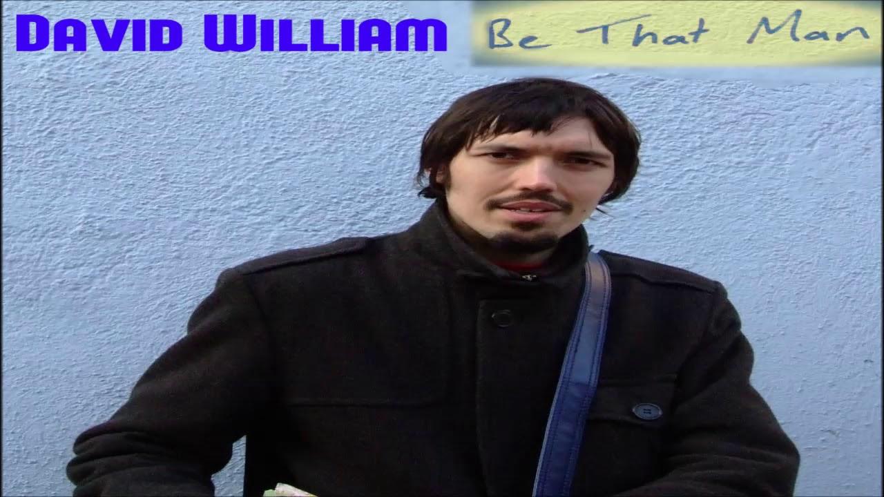 David William - Be That Man
