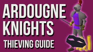 OSRS Ardougne Knights Thieving Guide 2007 - Up to 250K GP/HR & 175K XP/HR