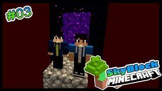 Minecraft SkyBlock - ENTRAMOS NO PORTAL DO NETHER