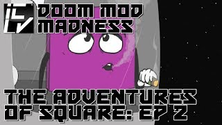 The Adventures Of Square: Galactic Lunacy - Doom Mod Madness