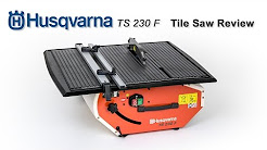 Husqvarna TS 230 F Electric Tile Saw Review by Tradetiler