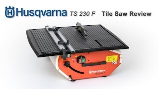 Husqvarna TS 230 F Electric Tile Saw Review by Tradetiler(, 2016-01-26T18:17:21.000Z)