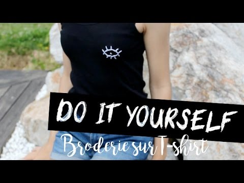 do it yourself comment broder sur un tee shirt youtube