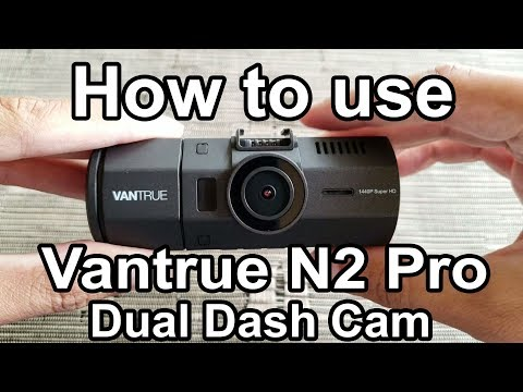 How To Use Vantrue N2 Pro Dual Dash Cam