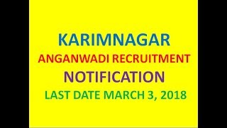 KARIMNAGAR (TS) ANGANWADI RECRUITMENT NOTIFICATION| LAST DATE MARCH 3, 2018  | JOB SEARCH|