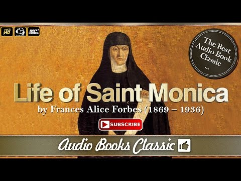 The Life of Saint Monica by Francis Alice Forbes | Audio Books Classic 2