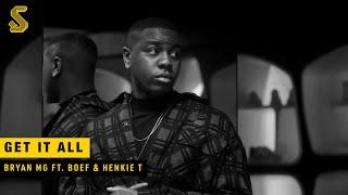 Bryan Mg - Get It All ft. Boef & Henkie T (prod. VANNO & DJUWNEY)