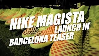 Nike Magista Launch in Barcelona Teaser