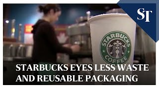 Starbucks eyes less waste and reusable packaging