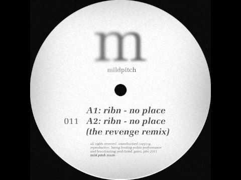 Ribn - No Place (The Revenge Remix) - Mild Pitch 011