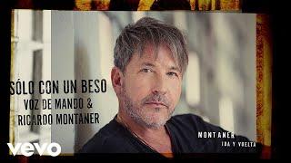 Voz de Mando, Ricardo Montaner - Sólo Con un Beso (Cover Audio)