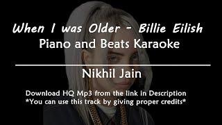 When I was older - Billie Eilish | Piano and beats Karaoke | Karaoke with lyrics