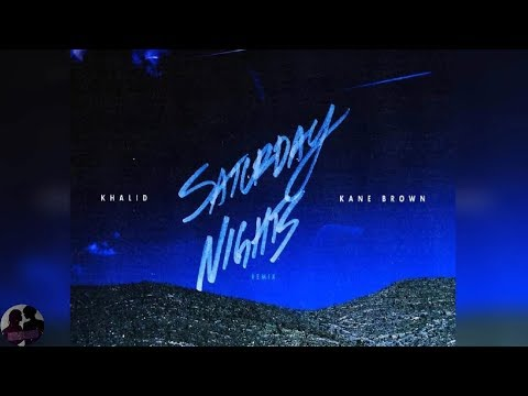 Khalid ft. Kane Brown - Saturday Nights REMIX