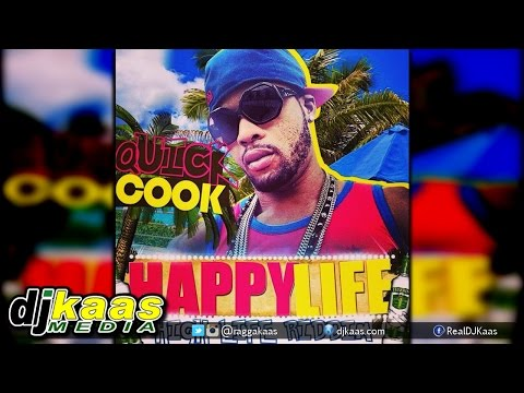 Quick Cook - Happy Life [High Life Riddim] JA Productions | Dancehall October 2014