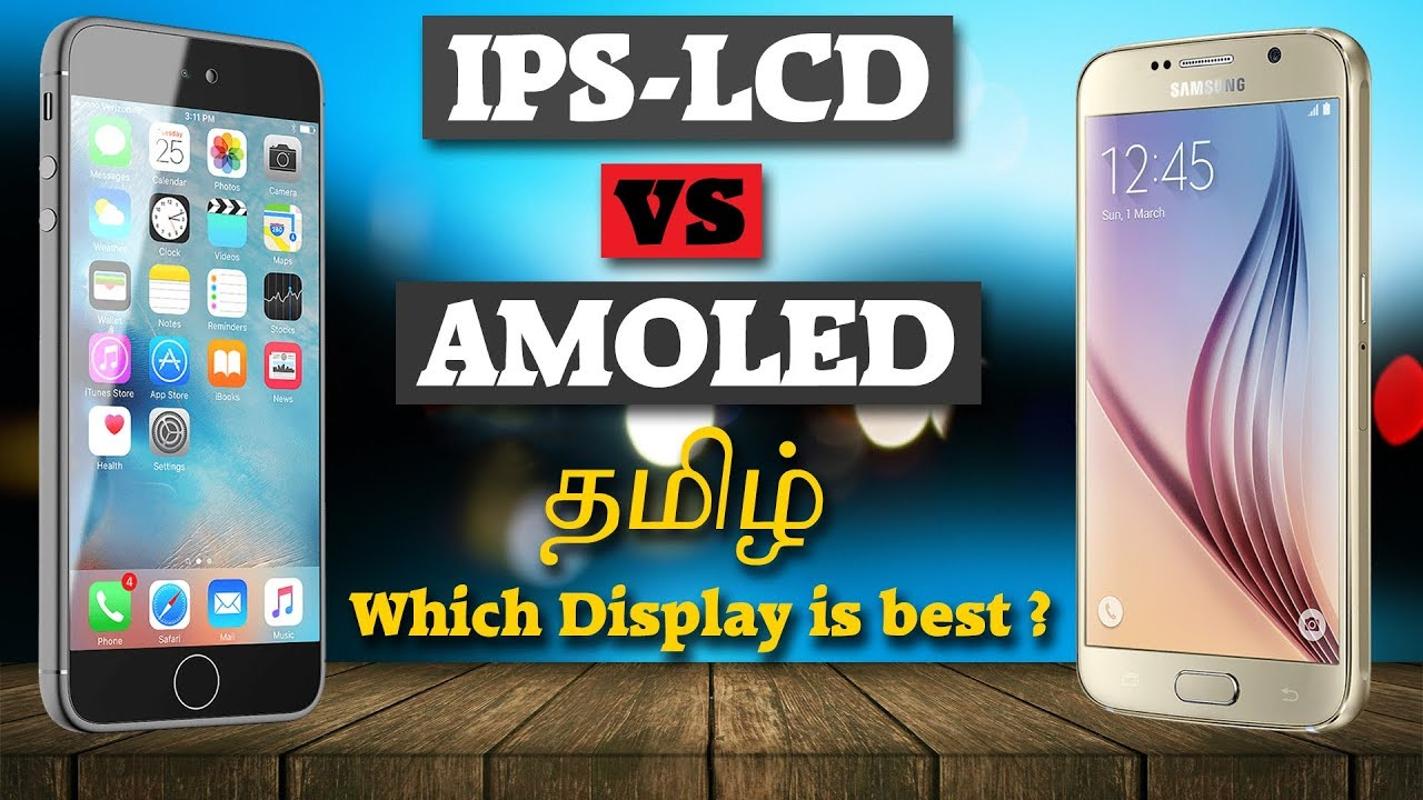 IPS vs AMOLED Display - Which is best for Smartphone? Explained in TAMIL