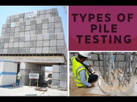 Types Of Pile Testing