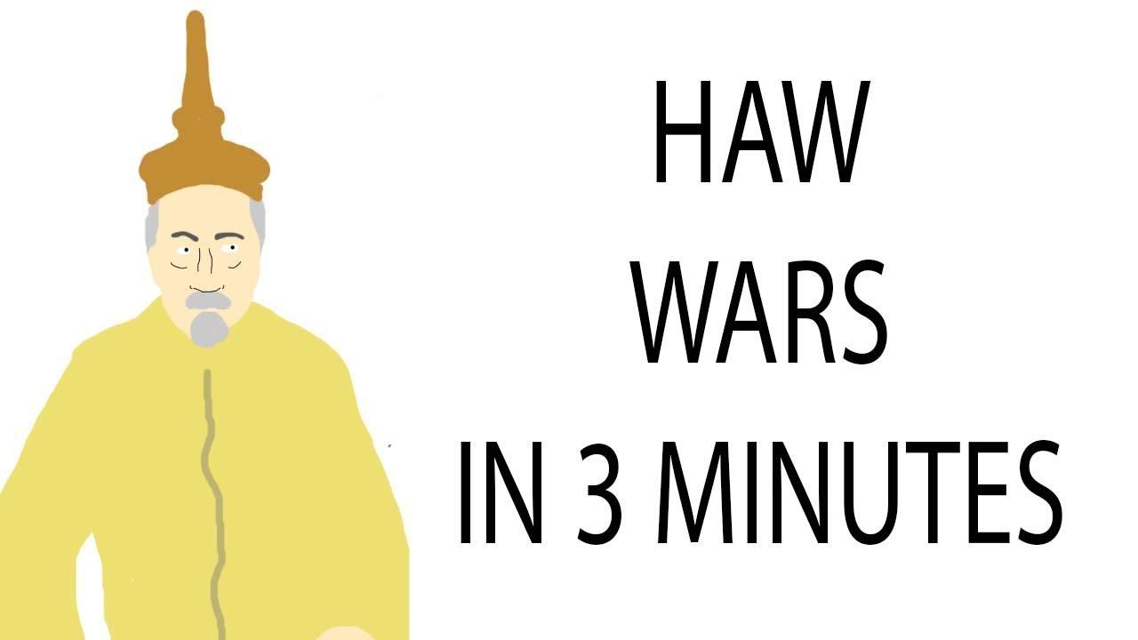 Haw Wars | 3 Minute History