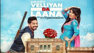 Velliyan Da Laana - Gurjazz -Jashan Nanarh-SarpanchRecords-Official Video-Latest Punjabi Song 2016