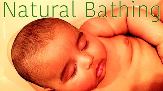 Simple And Natural Baby Bathing | Natural Gentle Attachment Parenting