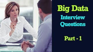 Big Data Interview Questions and Answers 2017 Part -1 | Hadoop MapReduce Interview Questions 2017
