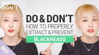 Is it Possible to Get Rid of Blackheads Forever? | Blackhead Removal & Prevention Tip | Do & Don