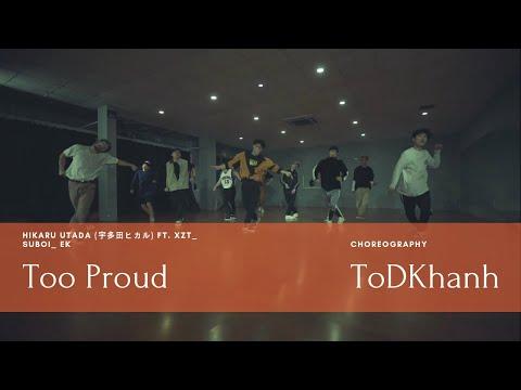 To Duy Khanh Choreography \/ Too Proud - Utada Hikaru ft. XZT, Suboi, EK