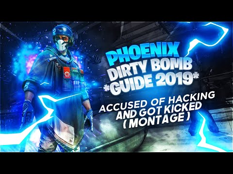 | Dirty Bomb | *UPDATED 2019* PHOENIX GUIDE | ACCUSED ME OF HACKING & GOT KICKED 😂