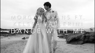 Morgan Evans - Dance With Me feat. Kelsea Ballerini (Lyrics)