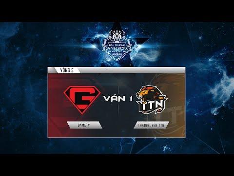 GAMETV - THAINGUYEN TTN Ván 1 - Vòng 5 Đấu Trường Danh Vọng Mùa Hè 2017 [17.06.2017]