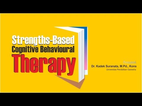 Strengths-based Cognitive Behavioral Therapy (Bahasa Indonesia - Dr. Kadek Suranata, M.Pd.,Kons