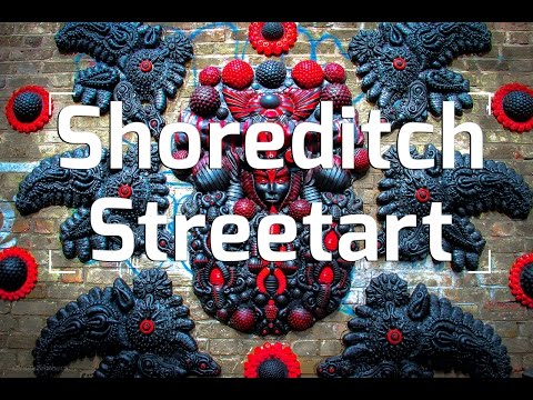 LONDON STREET ART: SHOREDITCH, EAST LONDON