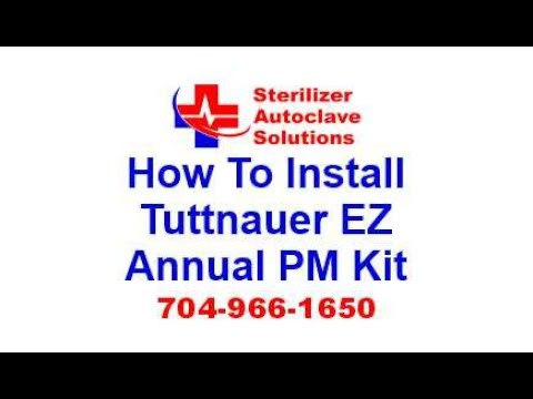 How to install Tuttnauer EZ Series Automatic Autoclave Annual PM Kit