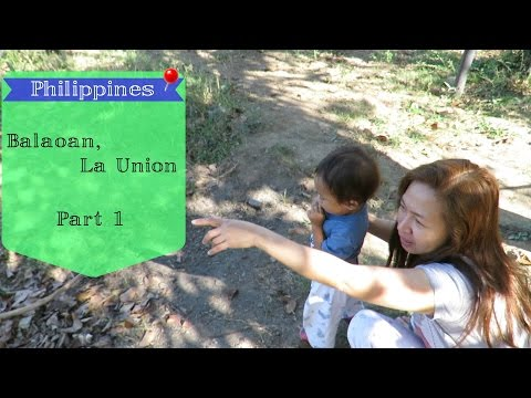 Philippines Vacaion Pt.1 | Home in the Province of Balaoan, La Union