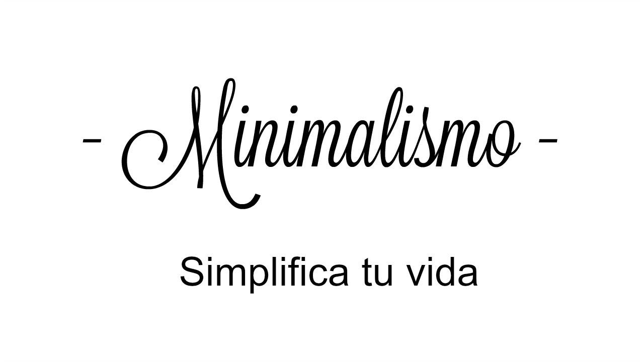 Minimalismo simplifica tu vida estilo de vida minimalista for Minimalismo
