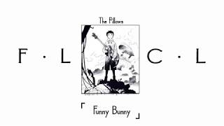 [FLCL] The Pillows - Funny Bunny