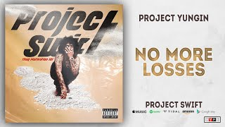 Project Youngin - No More Losses (Project Swift)
