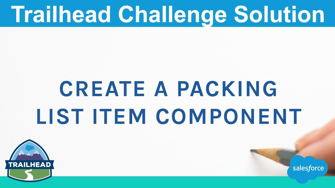 Create a Packing List Item Component   Salesforce Trailhead Solution