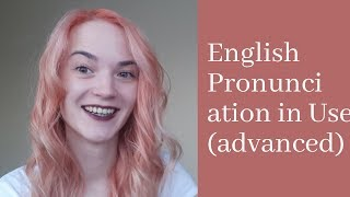 English Pronunciation in Use (advanced). Review