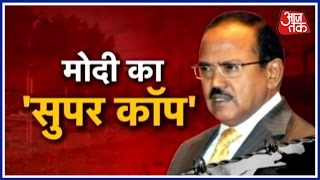 The Man Behind India's Policy Shift: NSA Ajit Doval