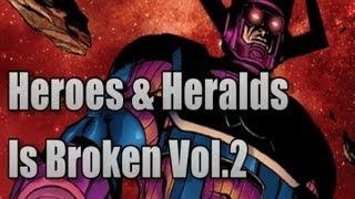 Heroes & Heralds is Broken Vol.2