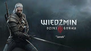 "Wiedźmin 3 : Dziki Gon #18 ""Janek""720p"