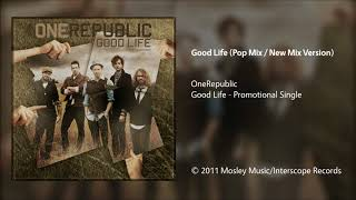 Audio of good life (pop mix / new version) performed by onerepublic from the promotional single life. original version appears on album waki...