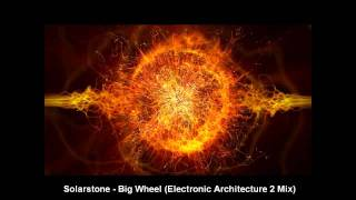 Solarstone - Big Wheel (Electronic Architecture 2 Mix)