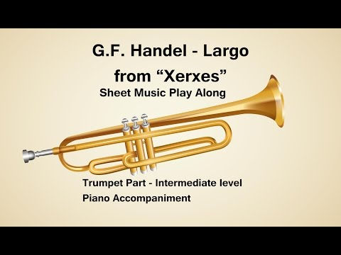 Handel Largo from Xerxes Sheet Music Play Along for Trumpet in C INTERMEDIATE level