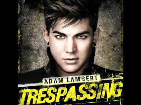 Adam Lambert - Naked Love [2012 Trespassing] HQ